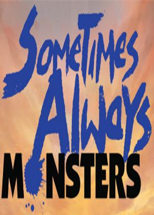 Sometimes Always Monsters图片