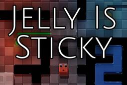 Jelly Is Sticky